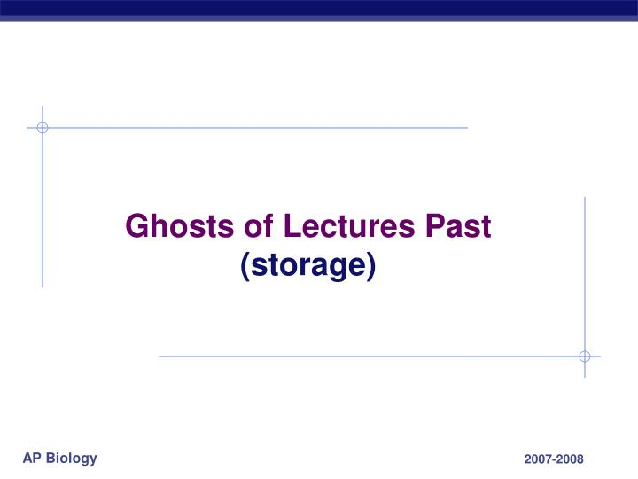 Ghosts of Lectures Past
