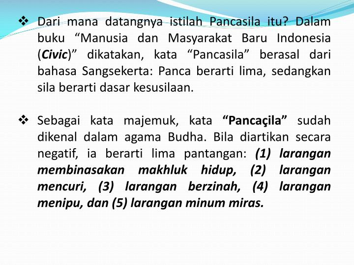"Dari mana datangnya istilah Pancasila itu? Dalam buku ""Manusia dan Masyarakat Baru Indonesia ("