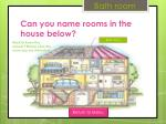 can you name rooms in the house below4