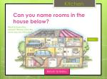 can you name rooms in the house below6