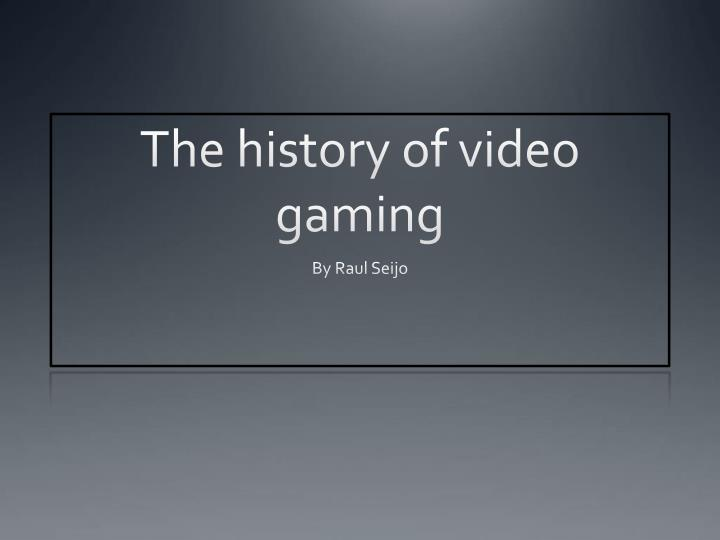 the history of video gaming n.