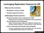 leveraging replication features for dr