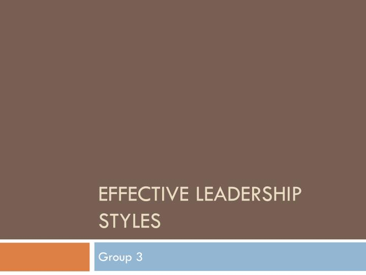 effective leadership style on groupthink Top business and career coaches from forbes coaches council offer firsthand insights on leadership development & careers share to facebook share to twitter share to linkedin groupthink occurs.
