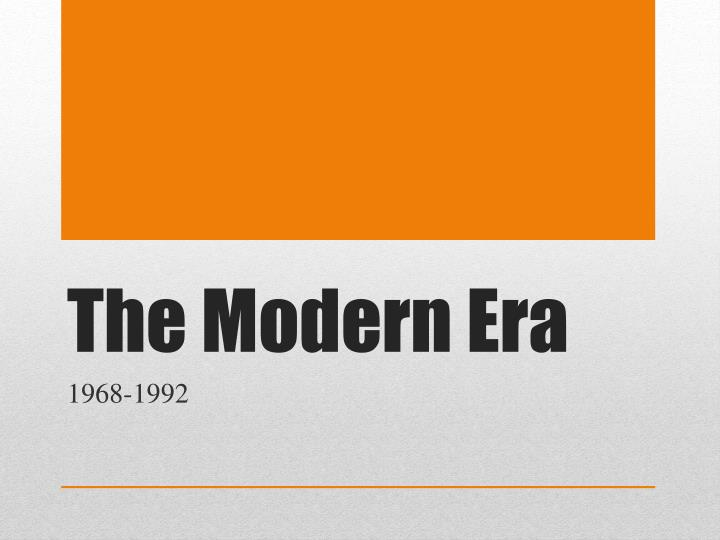 the modern era What year do we give for the start of our modern society do we go back to the start of the industrial revolution or some later date before i answer that question, i first want to define the differences between past societies and our own in the past, large organized empires had roads, running.