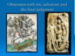 obsession with sin salvation and the final judgment