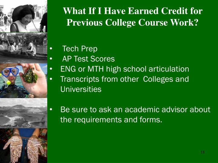 What If I Have Earned Credit for Previous College Course Work?