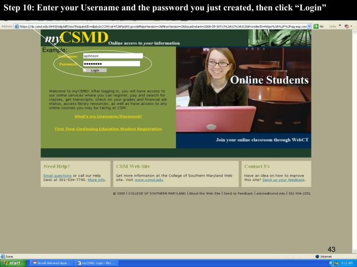 """Step 10: Enter your Username and the password you just created, then click """"Login"""""""