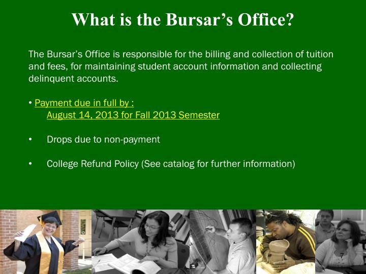 What is the Bursar's Office?