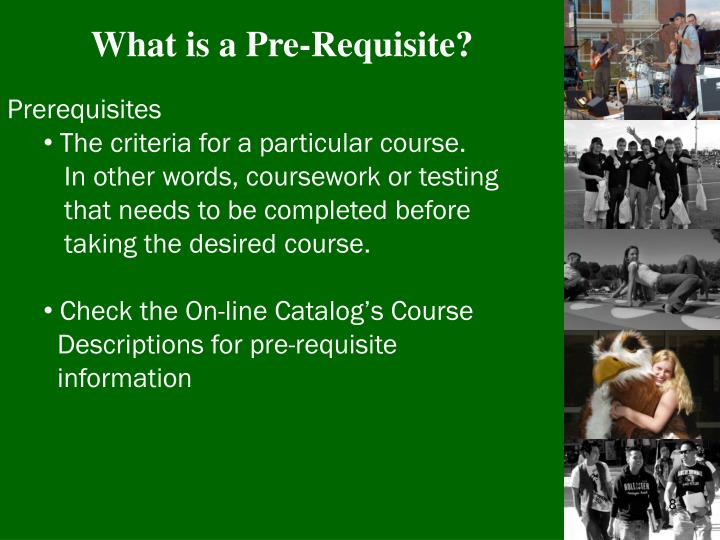 What is a Pre-Requisite?