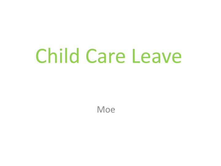 child care leave n.