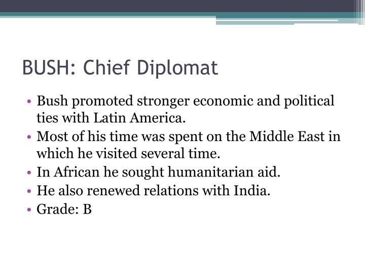 BUSH: Chief Diplomat