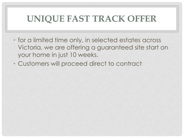 unique Fast Track offer