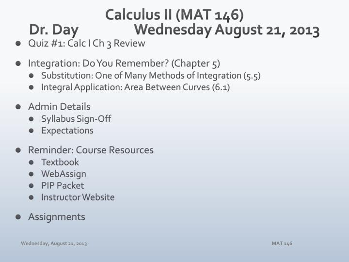 PPT - Calculus II (MAT 146) Dr  Day Wednesday August 21