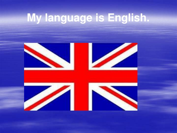 My language is English.