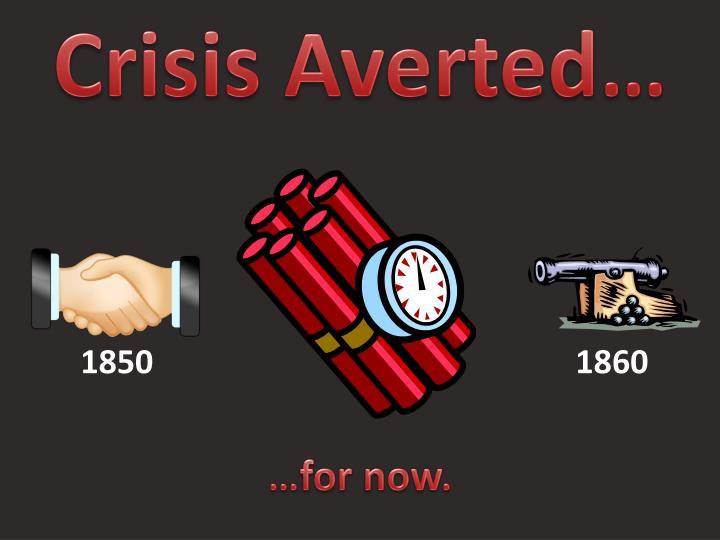 Crisis Averted…