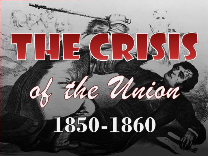 The crisis of the union 1850 1860