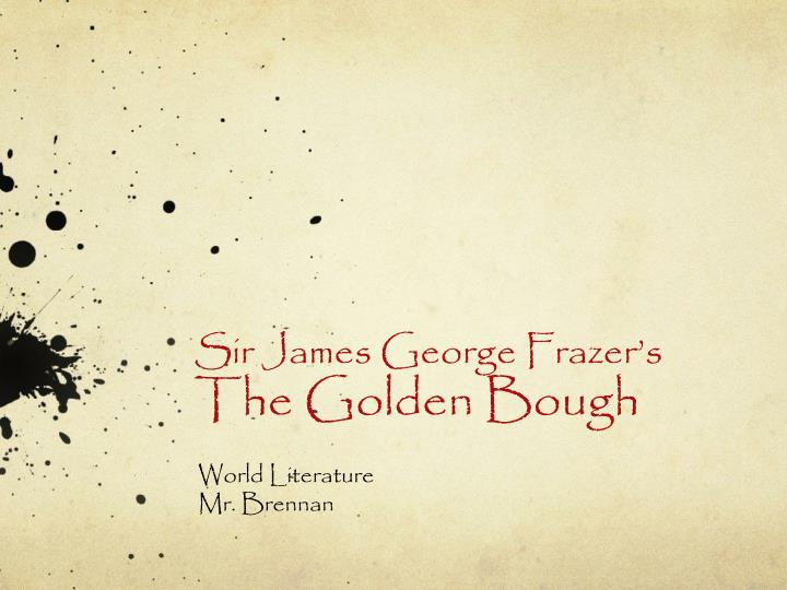 sir james george frazer s the golden bough n.