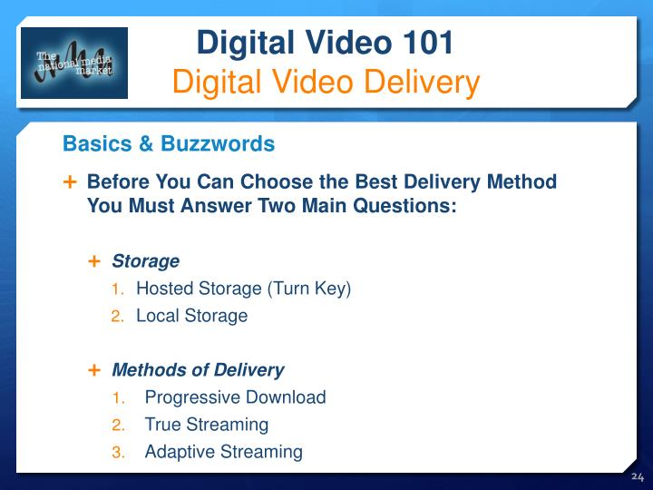 Before You Can Choose the Best Delivery Method You Must Answer Two Main Questions: