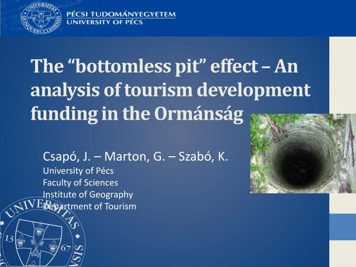 the bottomless pit effect an analysis of tourism development funding in the orm ns g n.