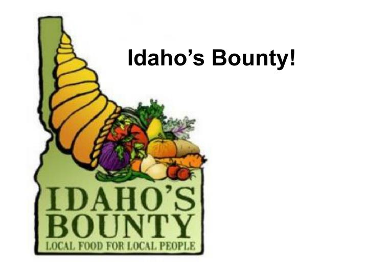 Idaho's Bounty!