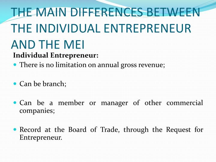 THE MAIN DIFFERENCES BETWEEN THE INDIVIDUAL ENTREPRENEUR AND THE MEI