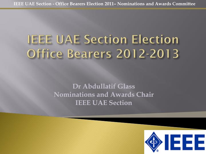Ieee uae section election office bearers 2012 2013