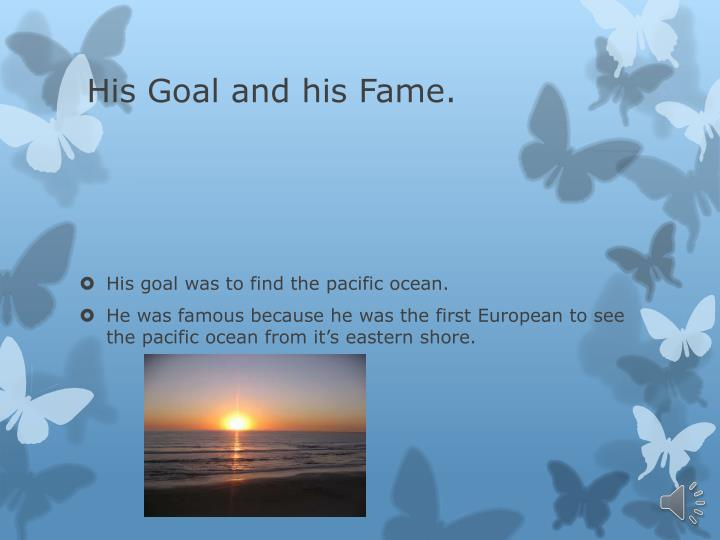 His Goal and his Fame.
