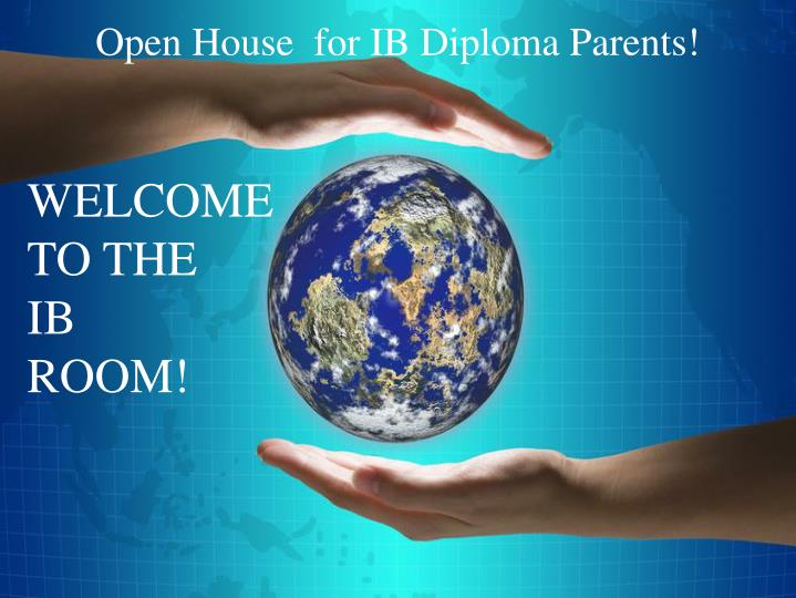 welcome to the ib room welcome to open house for junior parents n.