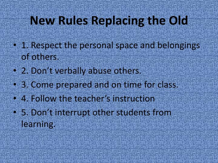 New Rules Replacing the Old