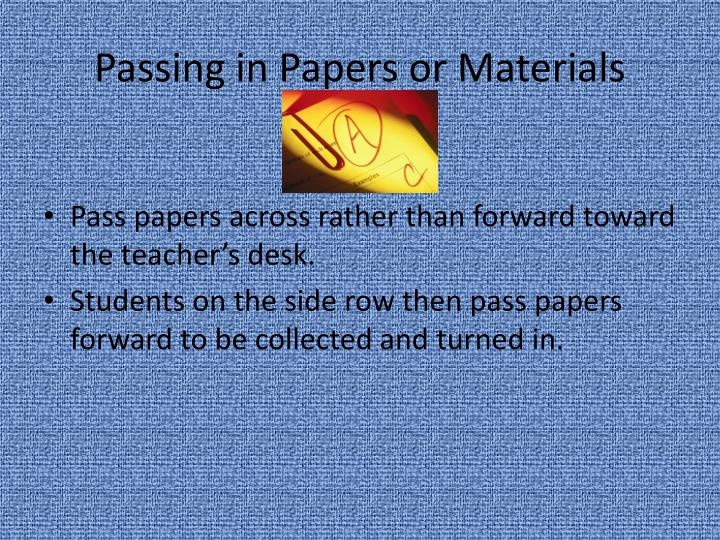 Passing in Papers or Materials