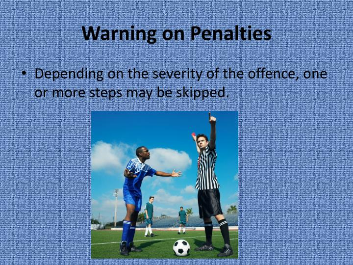 Warning on Penalties