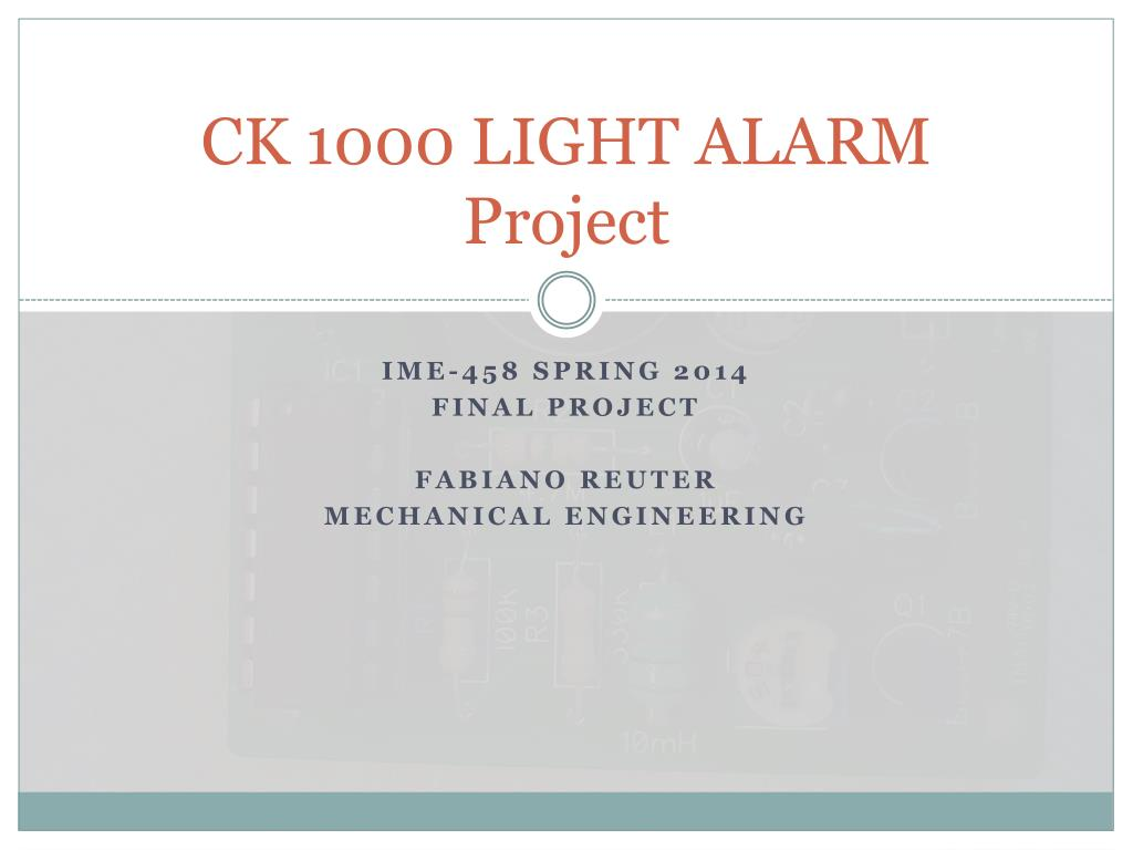 Ppt Ck 1000 Light Alarm Project Powerpoint Presentation Id2816207 Fire Circuit Using Ldr Depending Resistor As Sensor N