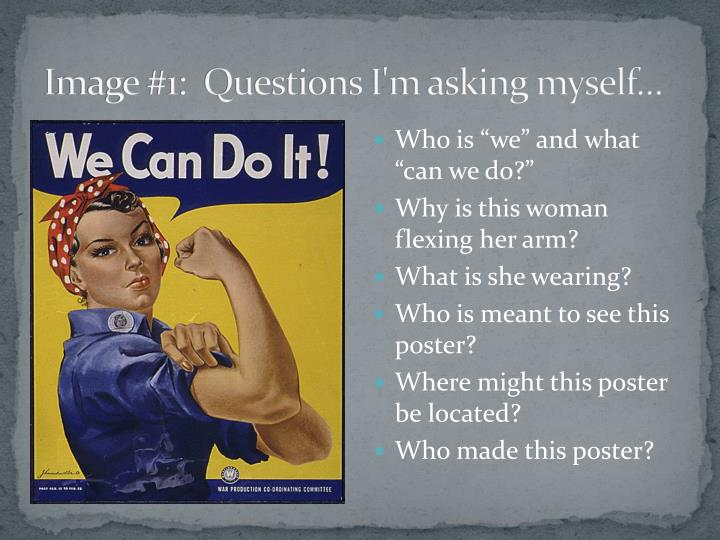 Image #1:  Questions I'm asking myself…