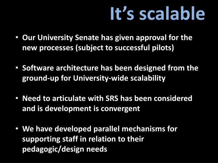 It's scalable