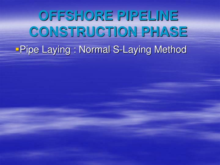 offshore pipeline construction phase n.