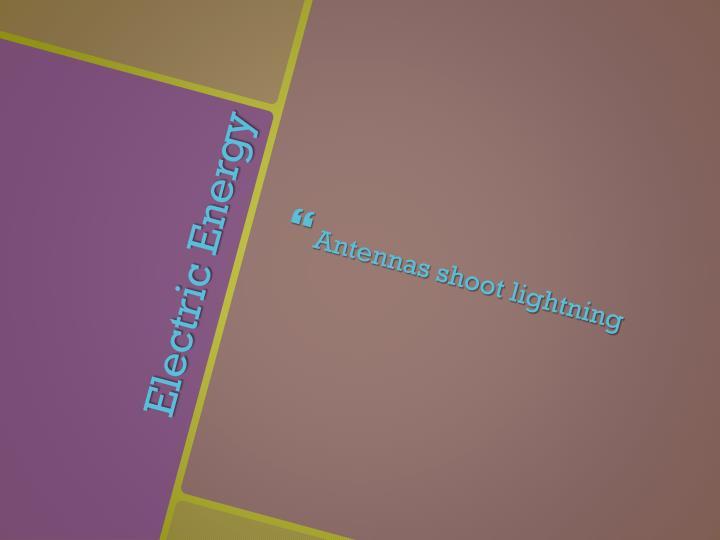 Antennas shoot lightning