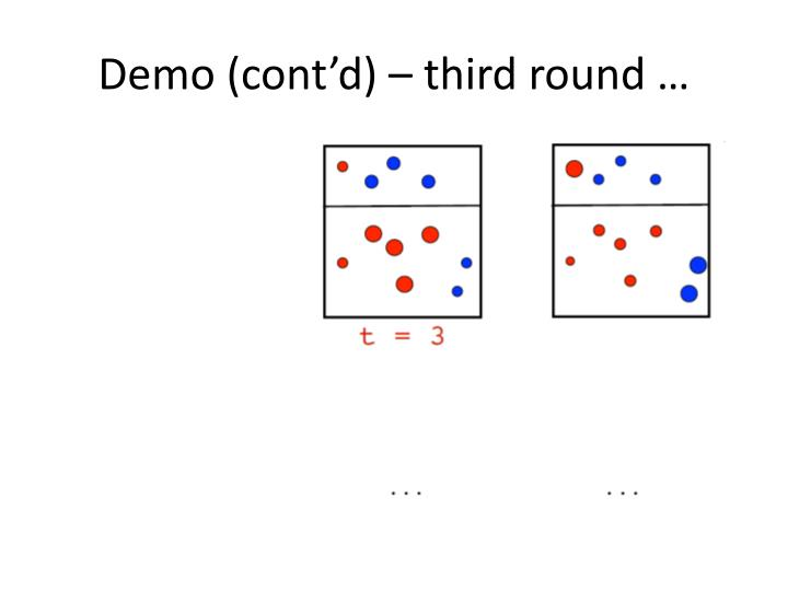 Demo (cont'd) – third round …