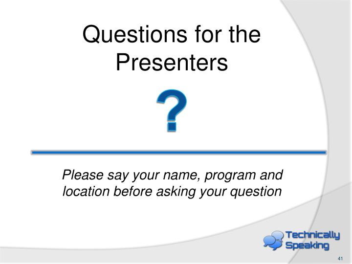 Questions for the Presenters