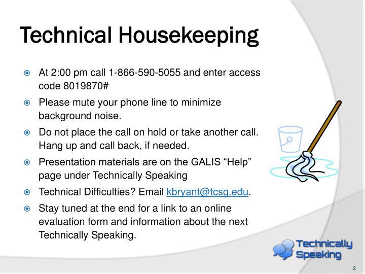 Technical housekeeping