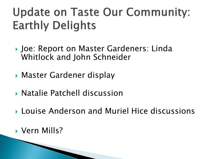 Update on Taste Our Community: Earthly Delights