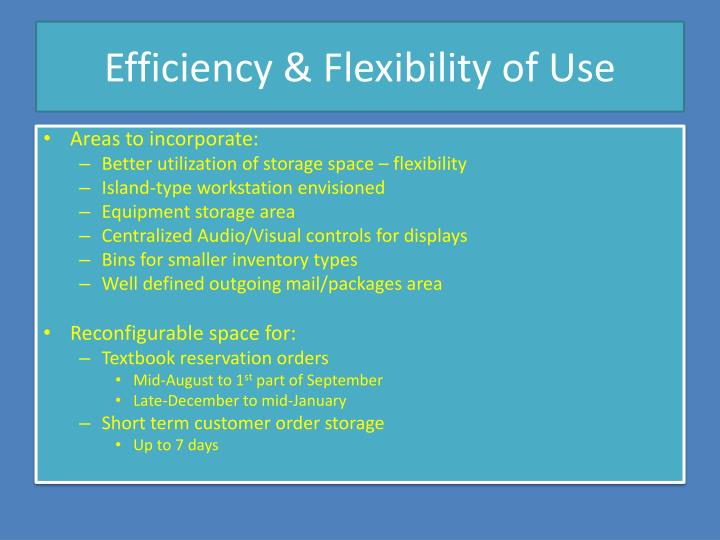 Efficiency & Flexibility of Use