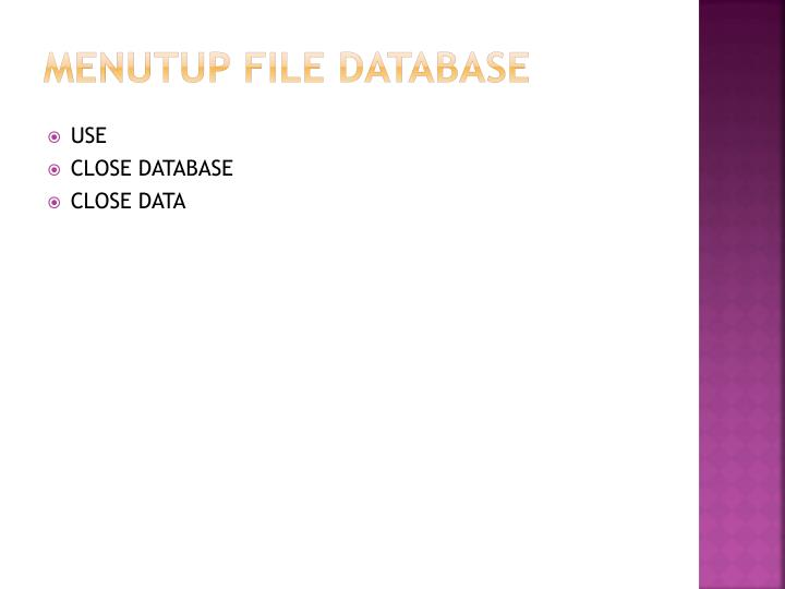 MENUTUP FILE DATABASE