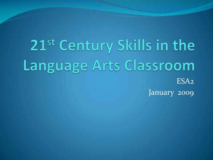 21 st century skills in the language arts classroom n.