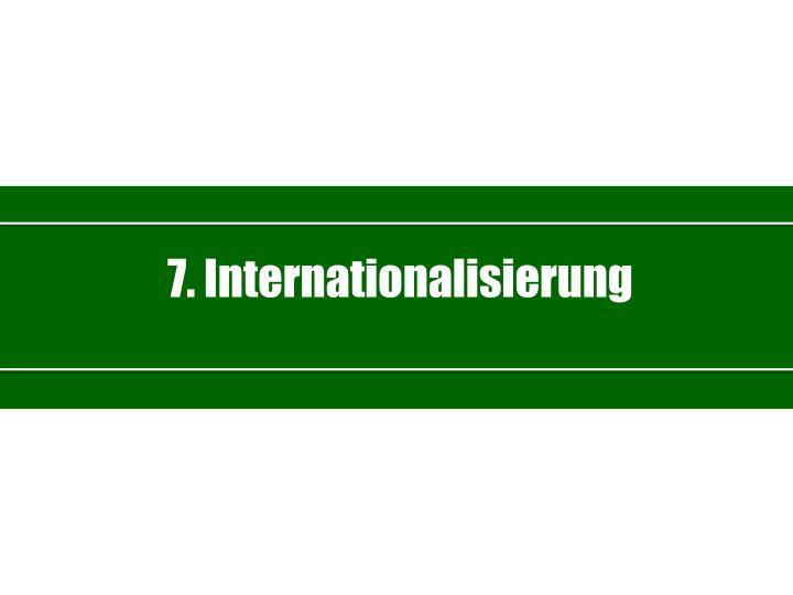 7. Internationalisierung