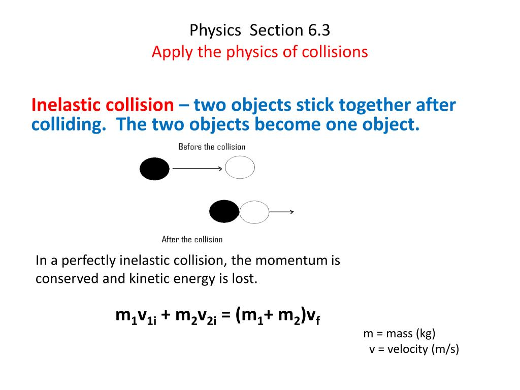 Ppt Physics Section 6 3 Apply The Physics Of Collisions Powerpoint Presentation Id 2818095