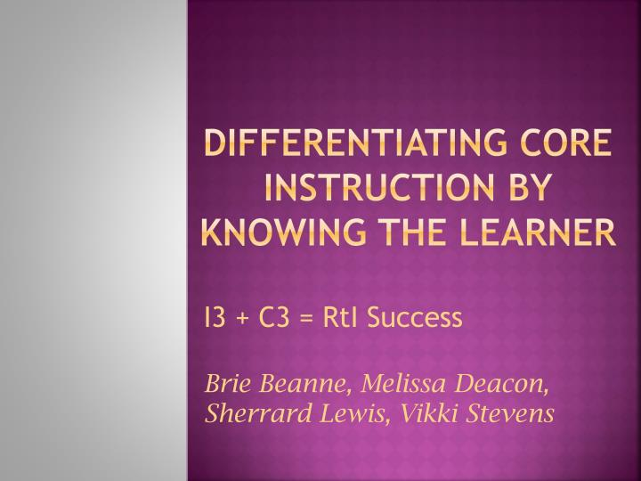 differentiating core instruction by knowing the learner n.