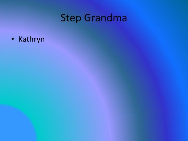 Step Grandma