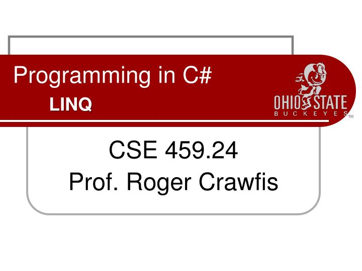 PPT - Programming in C# LINQ PowerPoint Presentation - ID:2818748