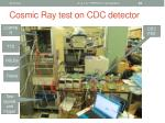 cosmic ray test on cdc detector