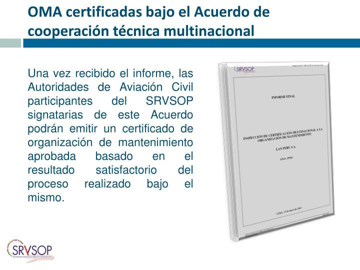 OMA certificadas bajo el Acuerdo de cooperación técnica multinacional